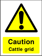 Caution cattle grid.
