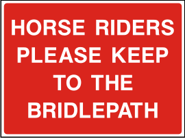 Horse riders please keep to the bridlepath sign.