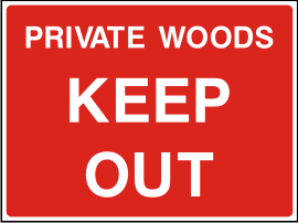 Private woods keep out sign.