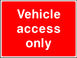 Vehicle access only sign.