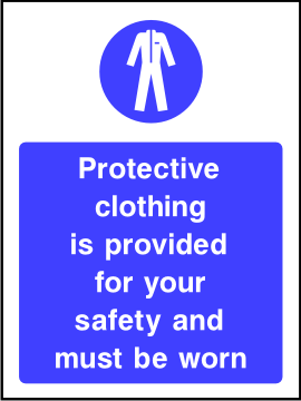 Protective clothing is provided for your protection sign.