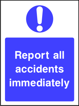 Report all accidents immediately sign.