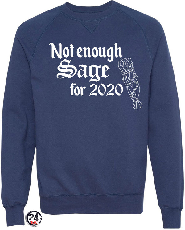 Not enough sage for 2020 non hooded sweatshirt