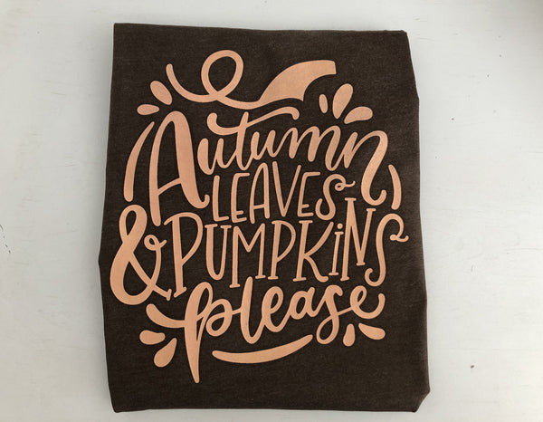 Autumn Leaves and Pumpkin Please T-Shirt, Fall