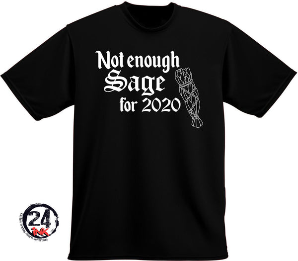 Not enough sage for 2020  T-Shirt