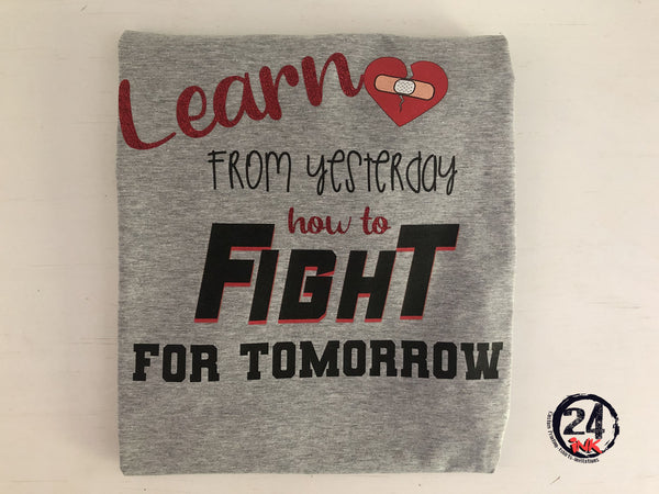 Learn from yesterday how to fight for tomorrow, CHD Awareness T-Shirt
