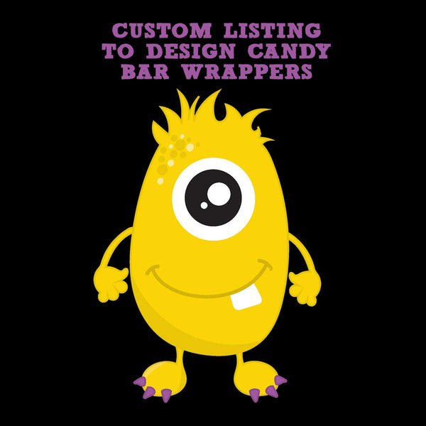 CUSTOM LISTING TO DESIGN CANDY BAR WRAPPERS