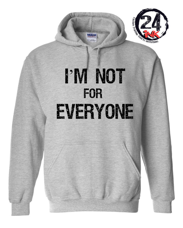 I'm Not for Everyone Hooded Sweatshirt
