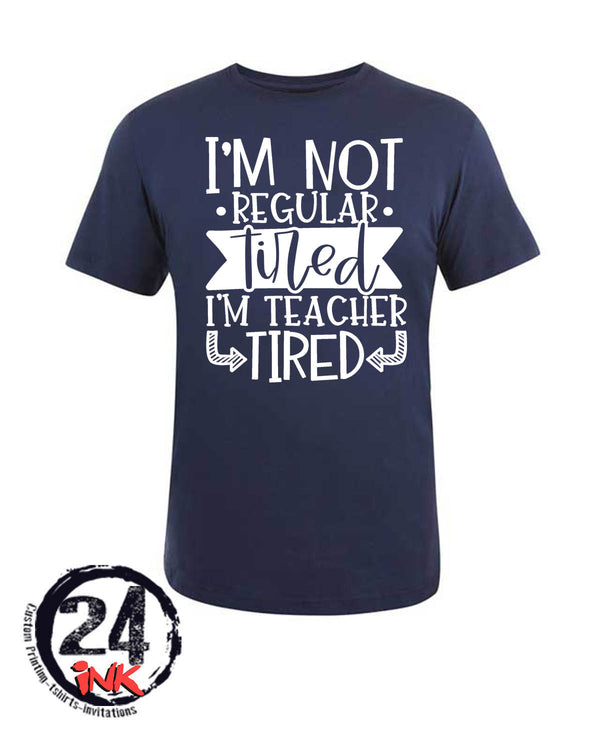 Teacher Tired Shirt
