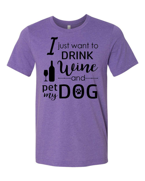 I just want to pet my dog T-shirt