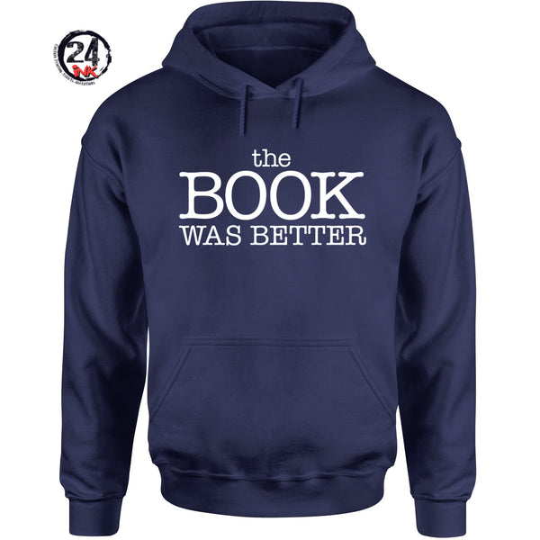 The book was better Hooded Sweatshirt