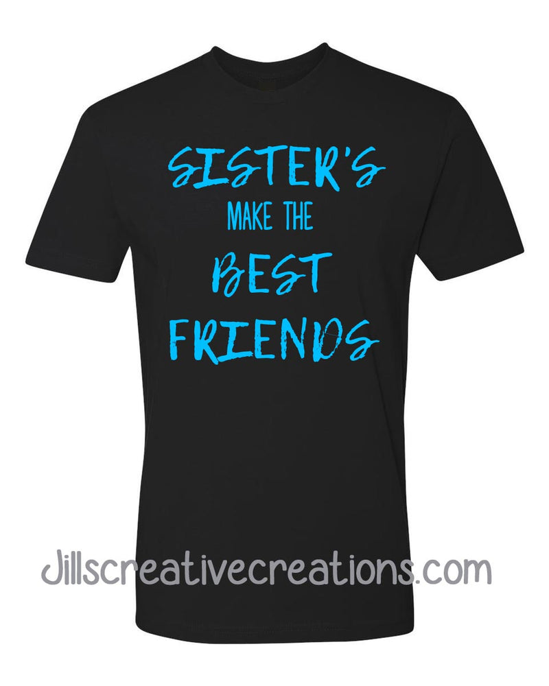 Sister's make the best friends T-shirt