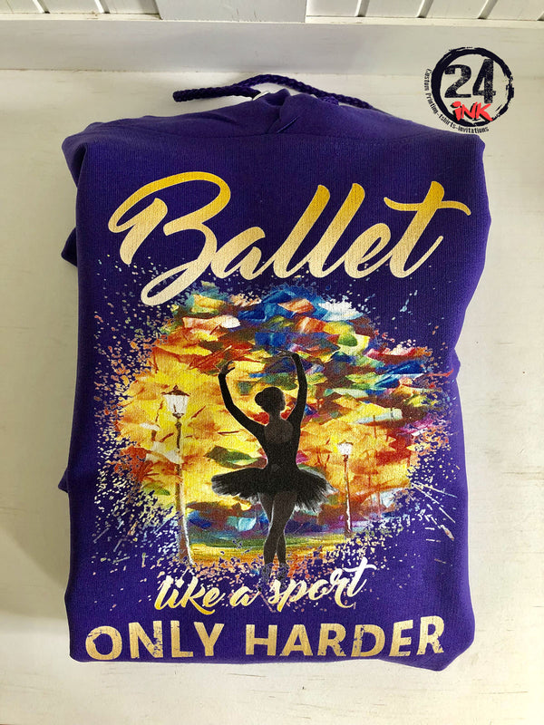 Ballet Like a Sport Only Harder Shirt
