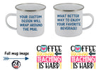 Coffee because teaching is hard Mug, Mugs