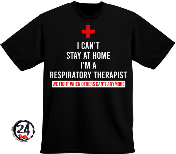 I can't stay home t-shirt, nurse, Respiratory Therapist