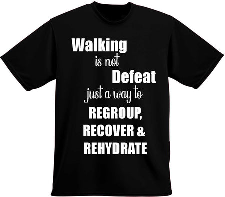 Walking is not Defeat T-Shirt