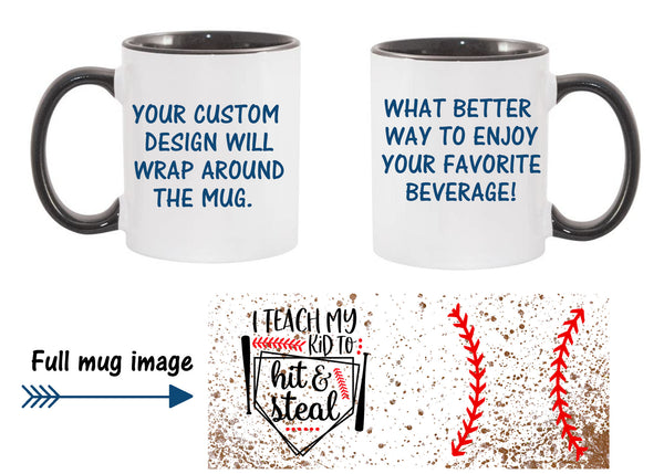 Baseball mug, I teach my kid to hit and steal, Mugs