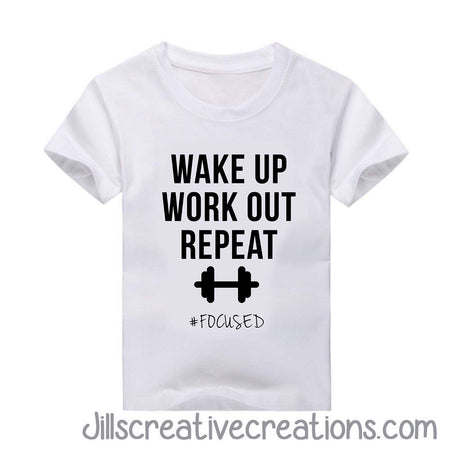 Wake up, work out, repeat, Gym Shirt