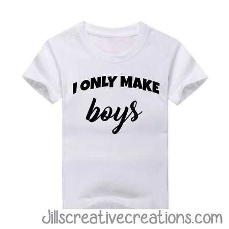 I Only Make Boys, T-shirt