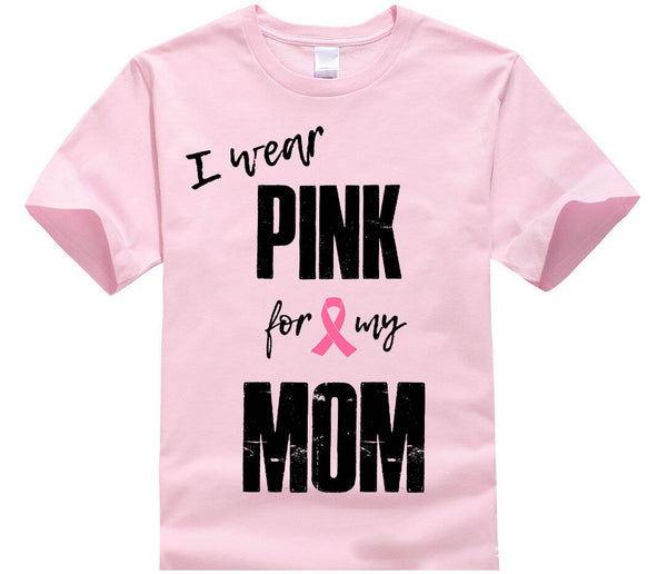 I wear Pink for my mom, Breast Cancer Awareness