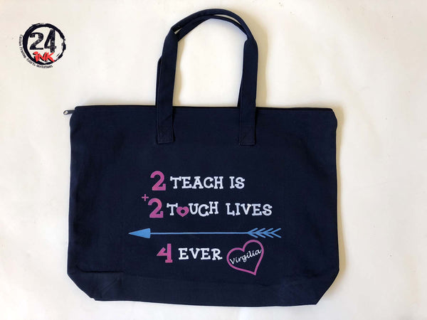 Teacher Tote Bag, 2 teach is 2 touch lives