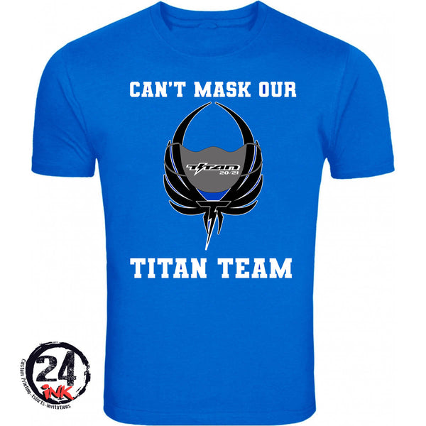 Can't Mask Our Titan Team T-Shirt