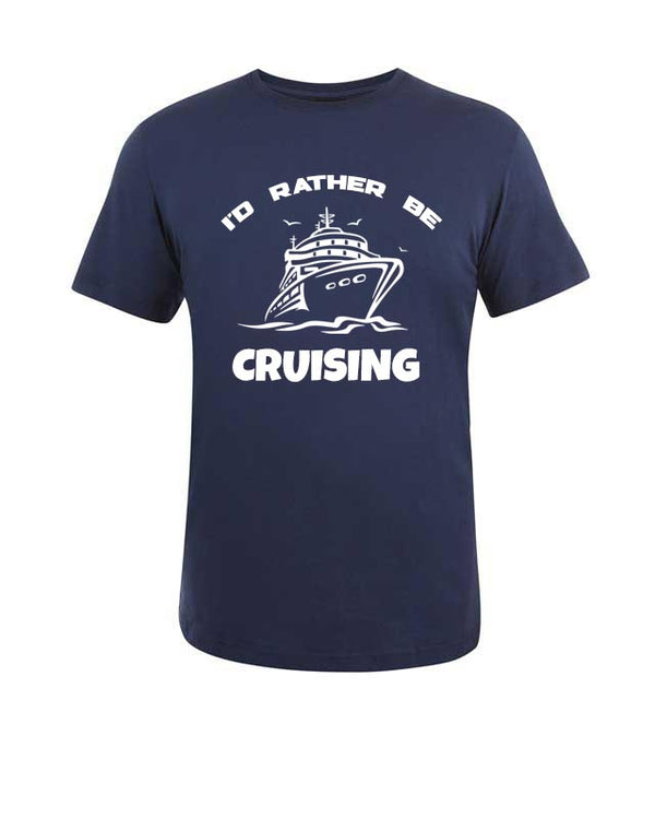 I'd Rather be Cruising T-Shirt
