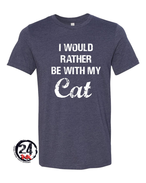 I Would Rater be with my Cat T-shirt