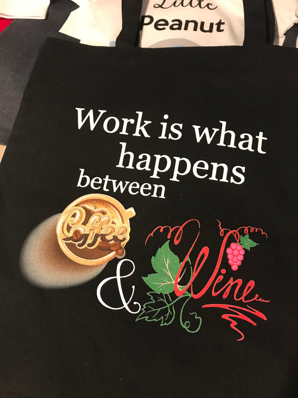 Work is what happens between coffee and wine tote