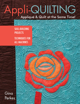 AppliQuilting Applique & Quilt at the Same Time!