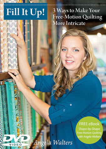 Fill It Up! 3 Ways to Make Your Fee-Motion Quilting More Intricate (DVD)