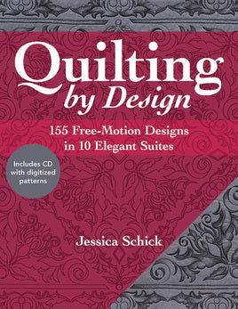 Quilting by Design by Jessica Schick