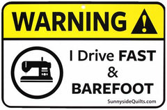 """Warning! I Drive Fast And Barefoot"" Sign  8-1/2in x 5-1/2in"
