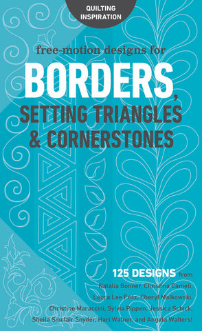 FREE-MOTION DESIGNS FOR BORDERS, SETTING TRIANGLES & CORNERSTONES 125 Designs Compiled by Lindsay Conner