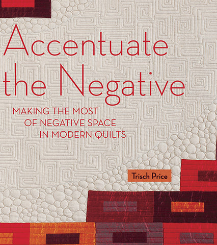 Accentuate the Negative by Trisch Price