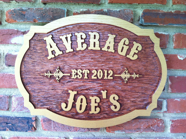 Average Joes cedar bar sign with est date