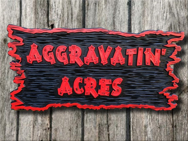 Aggravatin' Acres business sign - front