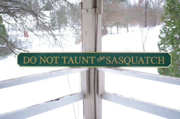 Do not taunt the Sasquatch custom carved sign