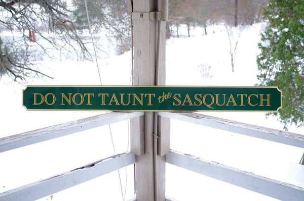 Do not taunt the sasquatch quarterboard sign