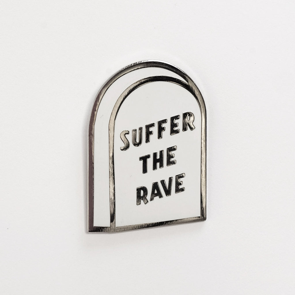 Suffer The Rave Pin