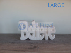 Believe Word Standing Plaque ~ 7.75 x 4.25