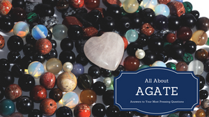All About Agate - Answers to Your Most Pressing Questions