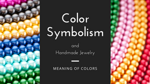Color Symbolism and Handmade Jewelry