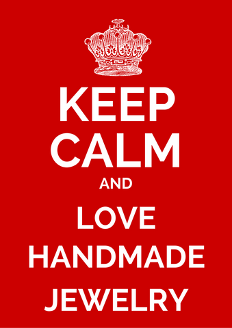 Keep Calm and Love Handmade Jewelry - Orti Jewelry