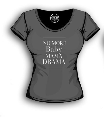 No More Baby Mama Drama T-shirt