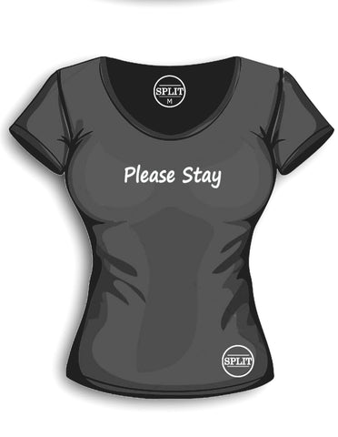 Please Stay... -T-shirt