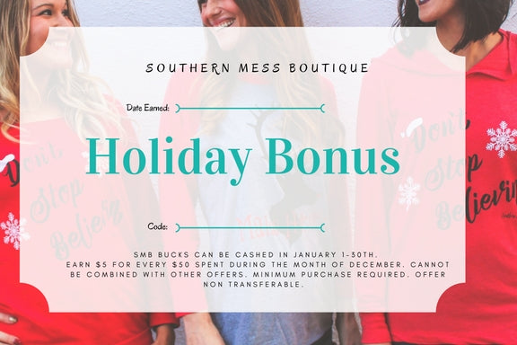 Southern Mess Holiday Bonus Info