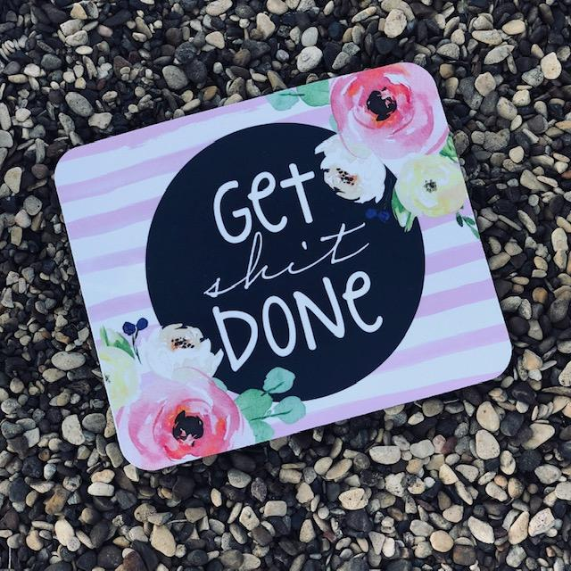 Get Shit Done MousePad - Southern Mess Boutique