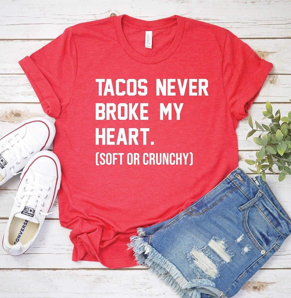Holiday - Tacos Never Broke My Heart Unisex Fit Graphic Tee