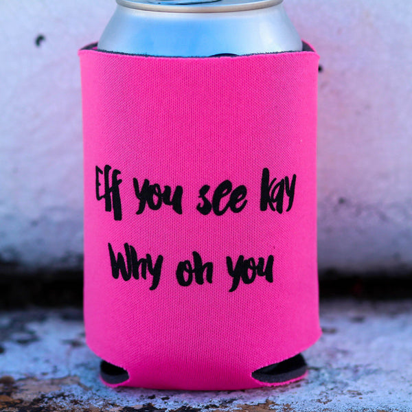Accessories - Eff You Koozie